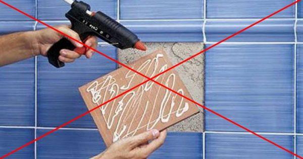 Не клейте плитку клеевым пистолетом